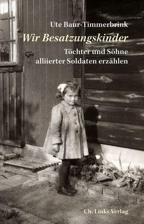 Wir Besatzungskinder von Baur-Timmerbrink,  Ute, Glaesmer,  Heide, Lee,  Sabine, Rawert,  Mechthild