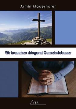 Wir brauchen dringend Gemeindebauer von Mauerhofer,  Armin