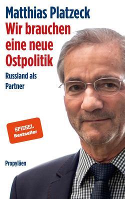 Wir brauchen eine neue Ostpolitik von Platzeck,  Matthias