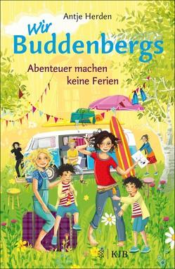 Wir Buddenbergs – Abenteuer machen keine Ferien von Herden,  Antje