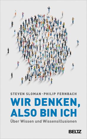Wir denken, also bin ich von Fernbach,  Philip, Seidel,  Wolfgang, Sloman,  Steven