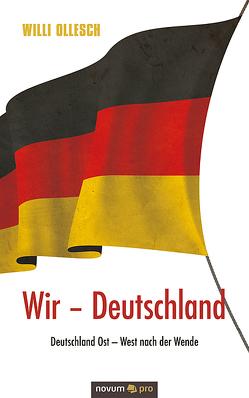Wir Deutschland von Ollesch,  Willi