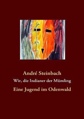 Wir, die Indianer der Mümling von Steinbach,  André