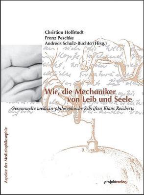 Wir, die Mechaniker von Leib und Seele von Hoffstadt,  Christian, Peschke,  Franz, Schulz-Buchta,  Andreas
