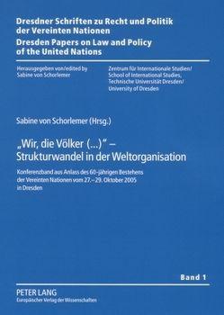 «Wir, die Völker(…)» – Strukturwandel in der Weltorganisation von von Schorlemer,  Sabine