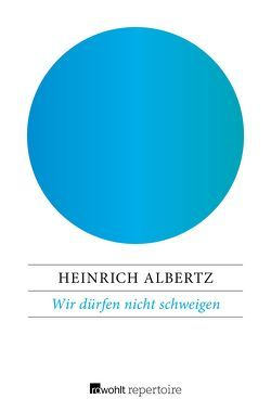 Wir dürfen nicht schweigen von Albertz,  Heinrich, Herles,  Wolfgang