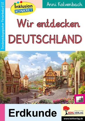 Wir entdecken Deutschland von Kolvenbach,  Anni