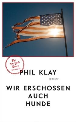 Wir erschossen auch Hunde von Klay,  Phil, Meyer,  Hannes