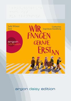 Wir fangen gerade erst an (DAISY Edition) von Ingelman-Sundberg,  Catharina, Werner,  Stefanie, Winter,  Judy