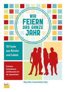 Wir feiern das ganze Jahr von Götz,  Birgit, Siebert,  Claudia