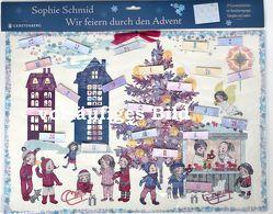 Wir feiern durch den Advent Adventskalender von Schmid,  Sophie