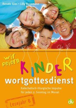 Wir feiern Kinderwortgottesdienst von Gies,  Renate, Nasemann,  Lilly
