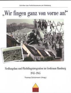 """""""Wir fingen ganz von vorne an!"""" von Schürmann,  Thomas"""
