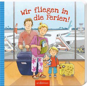 Wir fliegen in die Ferien! von Fiedler,  Sonja, Westphal,  Catharina