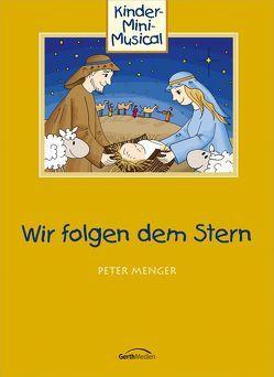 Wir folgen dem Stern (Arbeitsheft) von Menger,  Peter