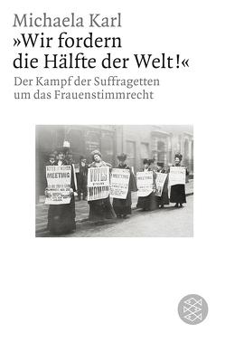 'Wir fordern die Hälfte der Welt!' von Karl,  Michaela
