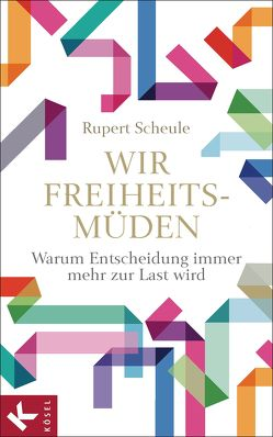 Wir Freiheitsmüden von Scheule,  Rupert M.