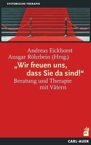 """""""Wir freuen uns, dass Sie da sind!"""" von Eickhorst,  Andreas, Röhrbein,  Ansgar"""