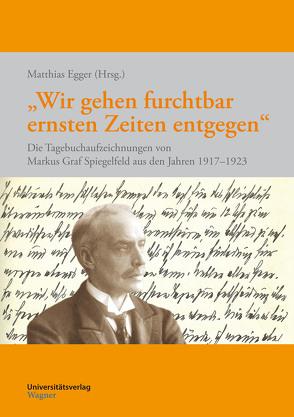 """""""Wir gehen furchtbar ernsten Zeiten entgegen"""" von Egger,  Matthias"""