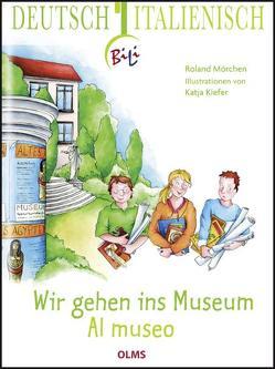 Wir gehen ins Museum – Al museo von Kiefer,  Katja, Mörchen,  Roland, Nobilini,  Elena