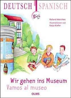 Wir gehen ins Museum – Vamos al museo von Kiefer,  Katja, Mörchen,  Roland