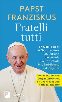 Fratelli tutti von Erbacher,  Jürgen, Papst Franziskus