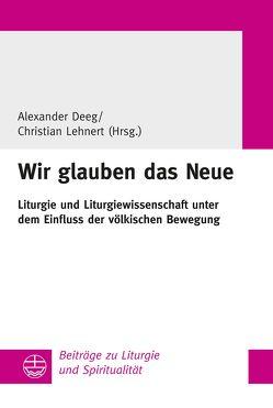 """""""Wir glauben das Neue"""" von Deeg,  Alexander, Lehnert,  Christian"""