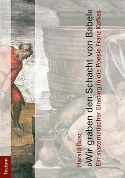"""""""Wir graben den Schacht von Babel"""" von Bost,  Harald"""
