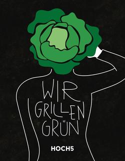 WIR GRILLEN GRÜN von Breinig,  Klaus, Heyer,  Tobias