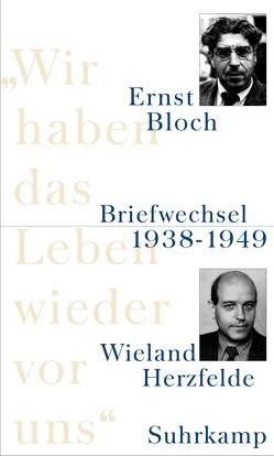 »Wir haben das Leben wieder vor uns« von Bloch,  Ernst, Herzfelde,  Wieland, Jahn,  Jürgen