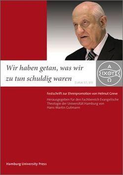 """""""Wir haben getan, was wir zu tun schuldig waren"""" (Lukas 17, 10) von Gutmann,  Hans Martin"""