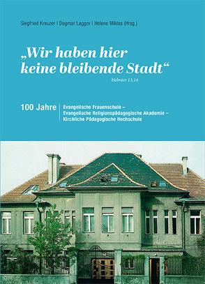 """""""Wir haben hier keine bleibende Stadt"""" (Hebräer 13,14) von Kreuzer,  Siegfried, Lagger,  Dagmar, Miklas,  Helene"""