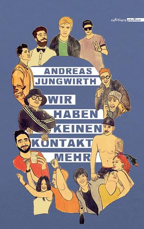 Wir haben keinen Kontakt mehr von Jungwirth,  Andreas
