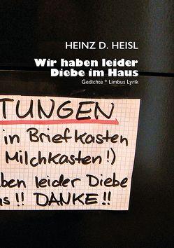 Wir haben leider Diebe im Haus von Heisl,  Heinz D, Uhrmann,  Erwin