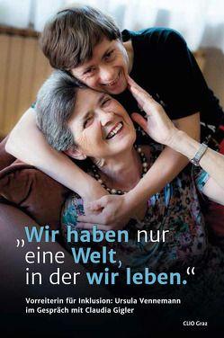 """""""Wir haben nur eine Welt, in der wir leben."""" von Gigler,  Claudia, Vennemann,  Ursula"""