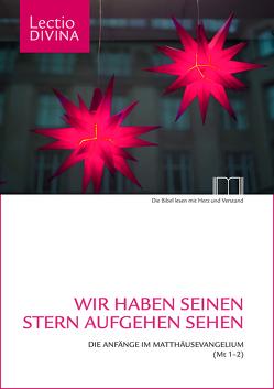 Wir haben seinen Stern aufgehen sehen von Brockmöller,  Katrin, Eltrop,  Bettina, Harmansa,  Hans-Konrad, Maierhofer,  Tobias, Naegeli,  Antje Sabine, Schöttler,  Heinz-Günther