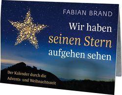 Wir haben seinen Stern aufgehen sehen von Brand,  Fabian