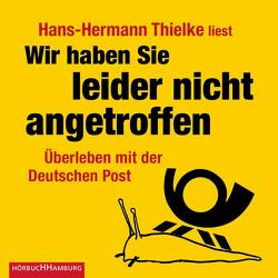 Wir haben Sie leider nicht angetroffen von Thielke,  Hans-Hermann