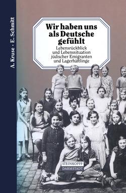 Wir haben uns als Deutsche gefühlt von Kruse,  A., Schmitt,  E.