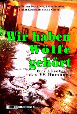 Wir haben Wölfe gehört von Eilers,  Reimer Boy, Kamber,  Emina, Kaufmann,  Esther, Olsson,  Sven j.