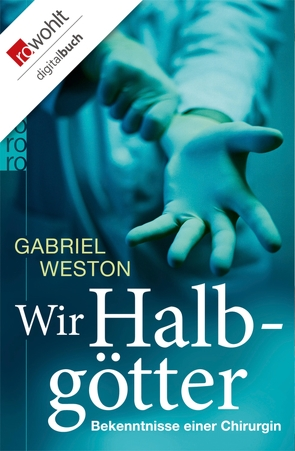Wir Halbgötter von Morawetz,  Silvia, Weston,  Gabriel
