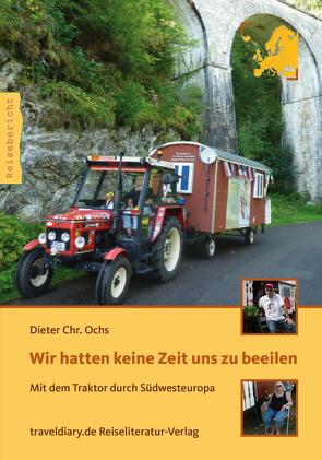 Wir hatten keine Zeit uns zu beeilen von Ochs,  Dieter Chr.