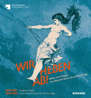 Wir heben ab! Bilder vom Fliegen von Albrecht Dürer bis Jorinde Voigt von Graser,  Jenny, Massa,  Silvia, Pfäfflin,  Anna Marie
