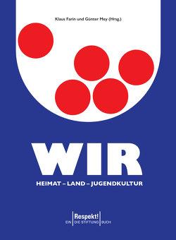 Wir. Heimat – Land – Jugendkultur von Farin,  Klaus, Mey,  Günter