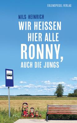 Wir heißen hier alle Ronny, auch die Jungs von Heinrich,  Nils