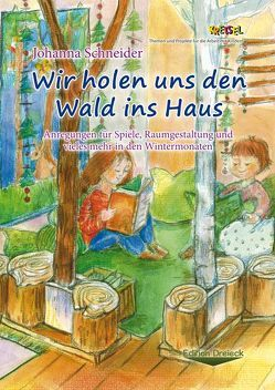 Wir holen uns den Wald ins Haus von Schneider,  Johanna