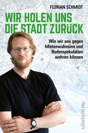 Wir holen uns die Stadt zurück von Schmidt,  Florian