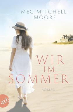 Wir, im Sommer von Mitchell Moore,  Meg, Strüh,  Christine
