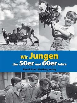 Wir Jungen der 50er und 60er Jahre von Storz,  Bernd
