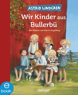 Wir Kinder aus Bullerbü von Engelking,  Katrin, Hollander-Lossow,  Else von, Lindgren,  Astrid